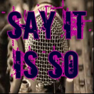 Say It Is So Radio With Dj Meltastic