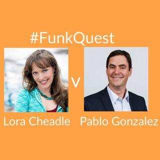 FunkQuest - Season 2 - Episode 16 - Lora Cheadle v Pablo Gonzalez