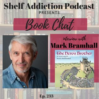 233: Interview with Audiobook Narrator Mark Bramhall | Book Chat