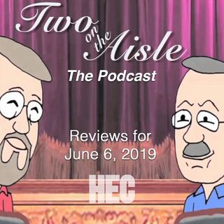 Two on the Aisle - Theatre Reviews for June 6, 2019