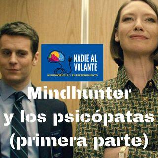 Mindhunter y los psicópatas (parte 1)