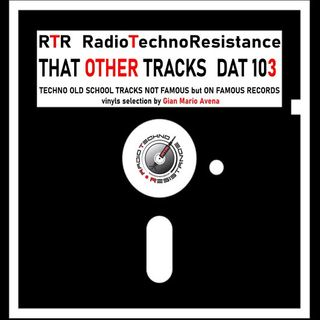 THAT OTHER TRACKS - DAT 103 - Old School Techno selection