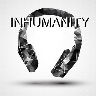 Update 9/19 -INHUMANITY