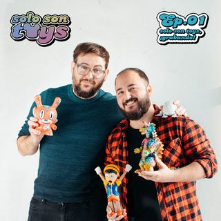 SE01 EP01 - Solo Son Toys, ¡grabando!