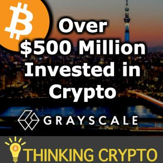 OVER $500 MILLION INVESTED INTO CRYPTO GRAYSCALE Q3 & Q4 2019 - RIPPLE XRP Q4 REPORT - SQUARE WINS CRYPTO PATENT