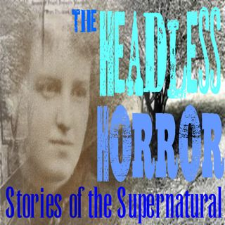 The Headless Horror | The Murder of Pearl Bryan | Podcast