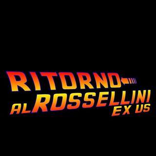 EX US: ritorno al Rossellini