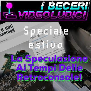 Speciale Estivo - La Speculazione Ai Tempi Delle Retroconsole!