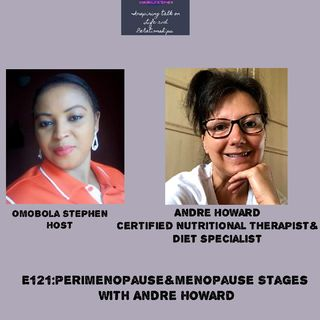 E121: Understanding The Perimenopause And Menopause Stages With Andre Howard