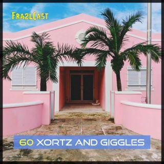 FC 060: Xortz & Giggles