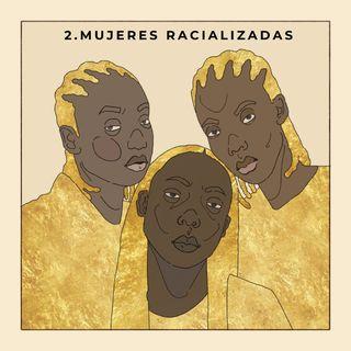 2. Mujeres racializadas