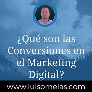 ¿Que son las Conversiones en Marketing Digital?