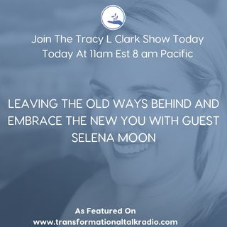 Leaving Your Old Spiritual Teachings Behind And Embracing The New With Guest Selena Moon