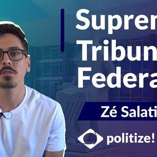 #107 - O QUE FAZ O STF? | com Zé Salatino
