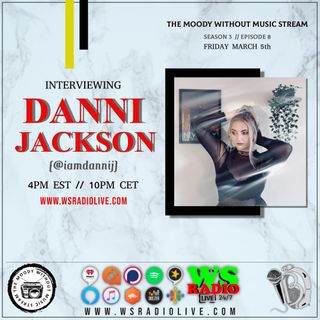 S3EP8 The Moody Without Music Stream - Danni Jackson