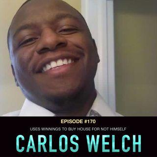 #170 Carlos Welch: Homeless Poker Player Wins WSOP Bracelet, Uses Winnings to Buy House for NOT Himself