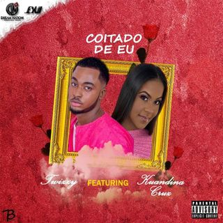 Twizzy feat. Kuandina Cruz - Coitado De Eu (R&B)