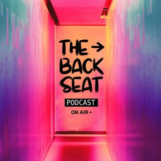 The Backseat Podcast