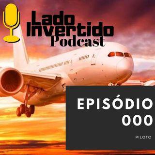 Lado Invertido#000 - Episódio Piloto