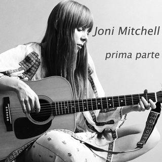 Joni Mitchell - Prima parte