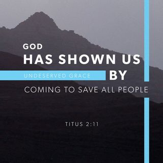 Episode 143: Titus 2:11-12 (May 23, 2018)
