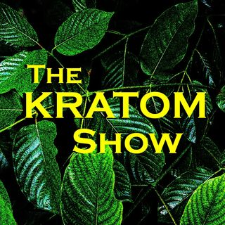 The Kratom Show World Premier EP001