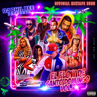 EL FLOW DE SANTO DOMINGO... VOL.2 / Hip Hop & Dembow Dominicano [OFFICIAL MIXTAPE]