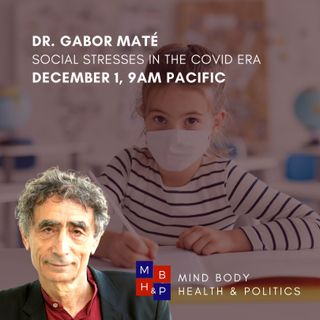 Dr. Gabor Maté on ADD & Social Stresses in the COVID Era
