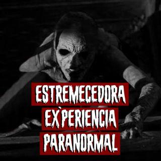 Estremecedora experiencia paranormal - 1ª Parte | Historias reales de terror