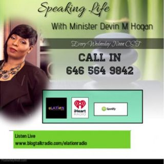 Speaking Life with Minister Devin M Hogan