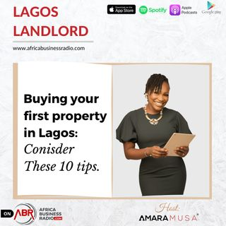 Buying Your First Home in Lagos, 10 Things to Consider First.