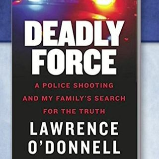 Lawrence O'Donnell Re-releases Deadly Force