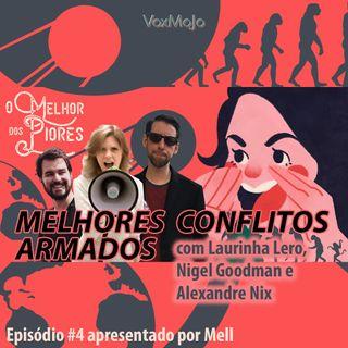 Melhores Conflitos Armados com Laurinha Lero, Nigel Goodman e Nix