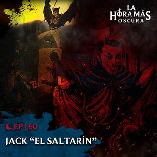 """Ep60: Jack """"El Saltarín"""""""