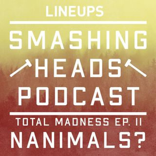 Nanimals? (Total Madness Ep. 11)