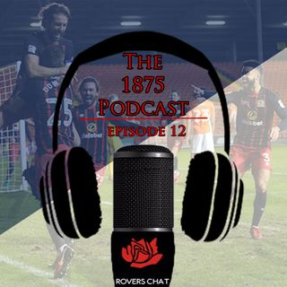 1875 Podcast - Episode 12 - Blackburn Rovers Podcast - Bristol rovers, Blackpool