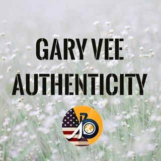 Gary Vee: Authenticity & Three Rules