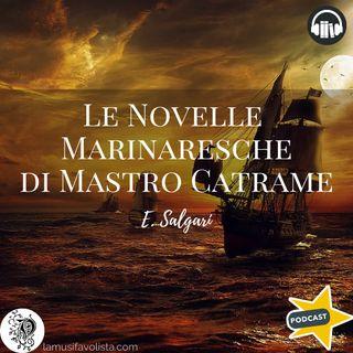 LE NOVELLE MARINARESCHE DI MASTRO CATRAME • 5 ☆ E- Salgari ☆ Audiolibro ☆