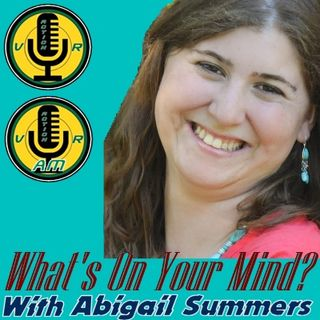 What's On Your Mind? with Abigail Summers - 01/05/2021