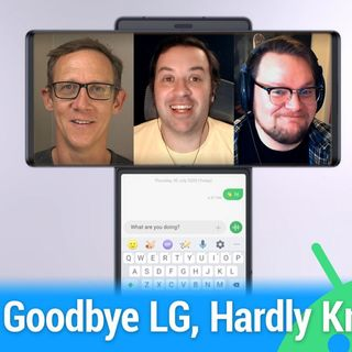 All About Android 519: Goodbye LG, Hardly Knew Ye