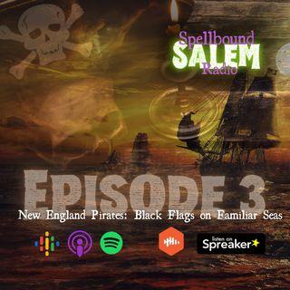 E3: New England Pirates: Black Flags on Familiar Seas