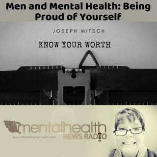 Men and Mental Health: Being Proud of Yourself