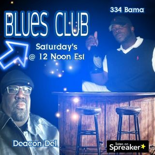 The Blues Club with Deacon Del & 334 Bama