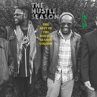 The Hustle Season: Ep. 59 The Best of The Hustle Season Vol. 1