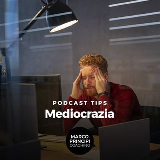 "Podcast Tips ""Mediocrazia"""