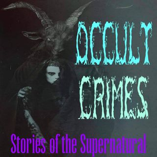 Occult Crimes | Interview with Charles Del Campo | Podcast