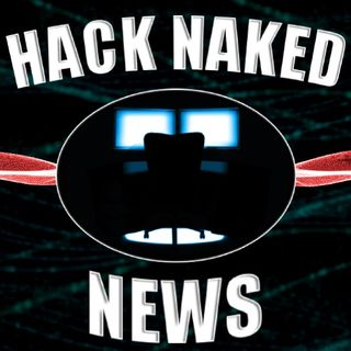 Hack Naked News #213 - April 9, 2019