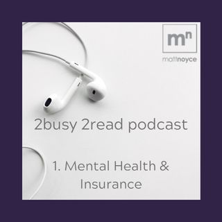 Episode 1: Mental Health and Insurance