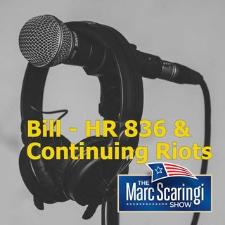 2020-06-13 TMSS Bill - HR 836 & Continuing Riots