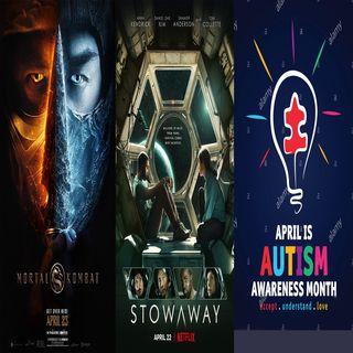 Episode 37 - Mortal Kombat, Stowaway, CJ's Message About Autism Awareness Month